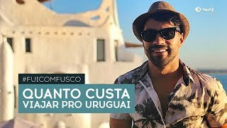 Quanto custa viajar pro Uruguai | Fui com Fusco