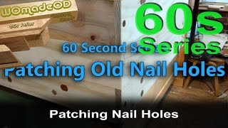 Patching Nail Holes - 60 Second Series