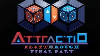 Attractio - Playthrough - Full Gameplay - Final Part