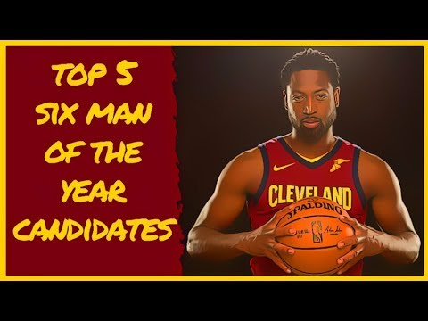Top 5 Six Man Of The Year Candidates 2018