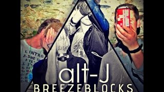 "Alt-J ""Breezeblocks"" - Deep Tribe Remix [Free Download]"