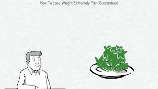 How To Lose Weight Extremely Fast Guaranteed!