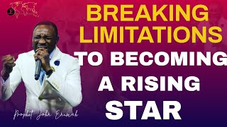 RISING STAR  | HOW TO BREAK LIMITS TO BECOMING A STAR | 10TH APRIL 2020 | with prophet John Enumah