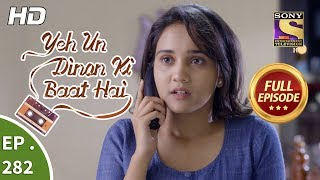 Yeh Un Dinon Ki Baat Hai - Ep 282 - Full Episode - 9th October, 2018