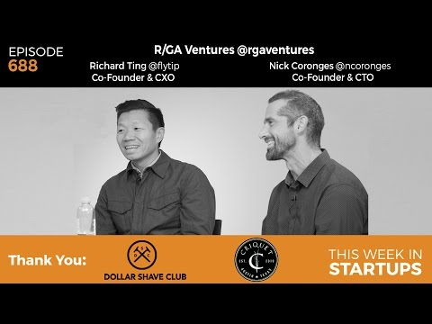 E688: R/GA Ventures' Nick Coronges & Richard Ting help startups scale & build enduring brands
