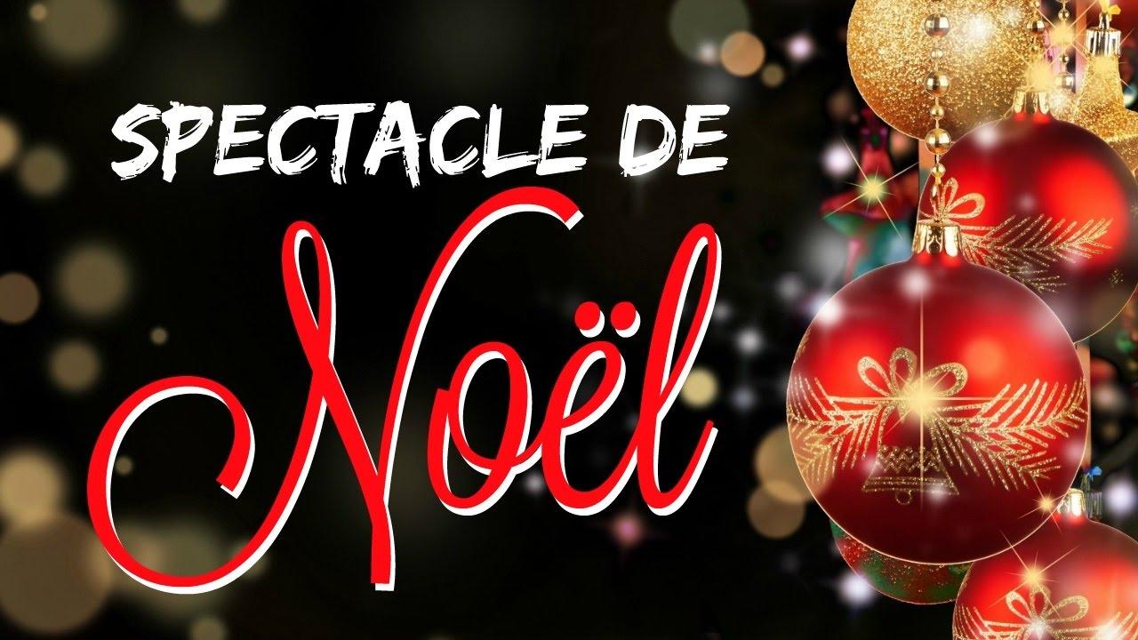 Spectacle Noel Spectacle de Noël de l'Eglise Parole de Vie 🎄   YouTube