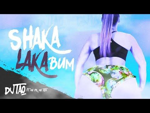 Shaka Laka Bum - DJ Tao ft. MC PR, MC Tota