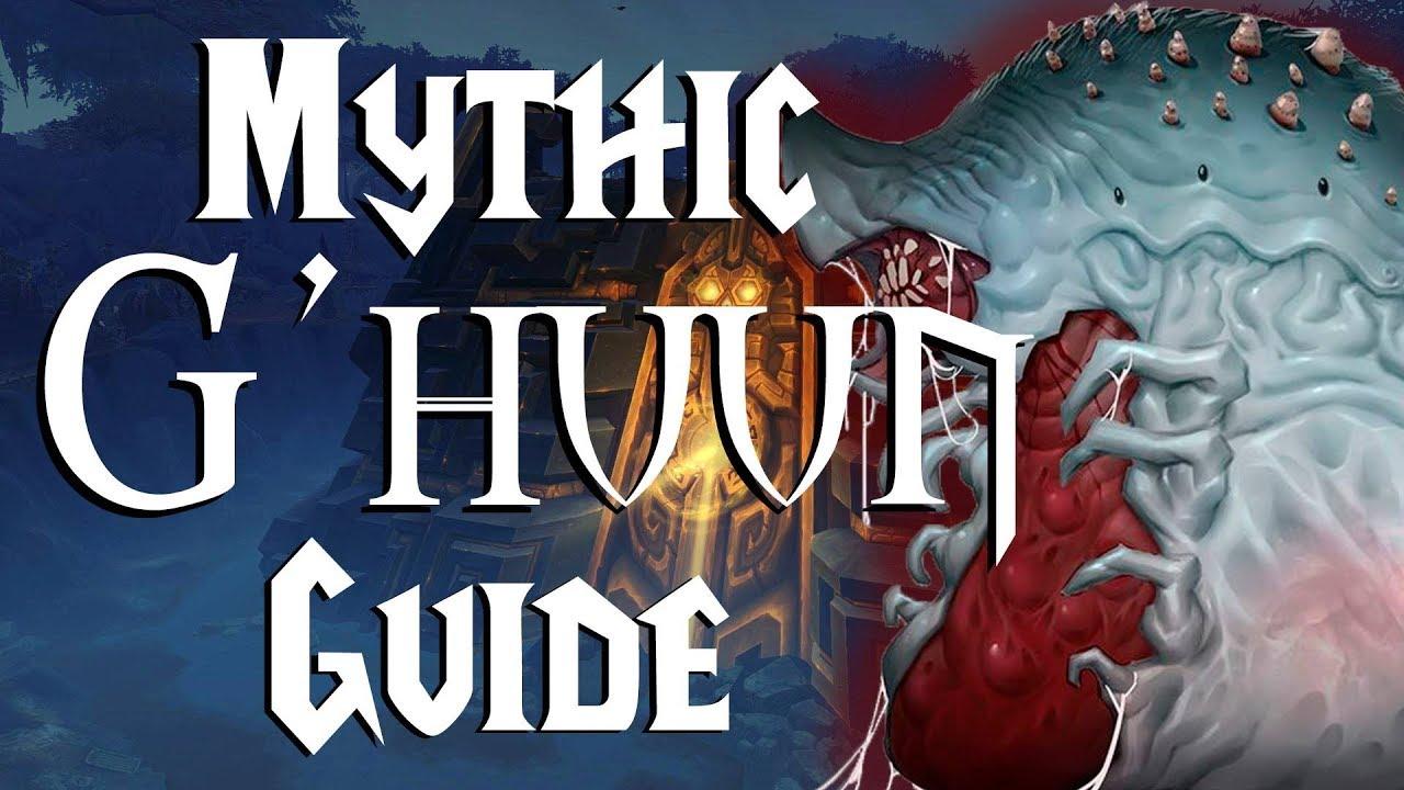 G'huun Mythic - Guide | Uldir - wetube24 com