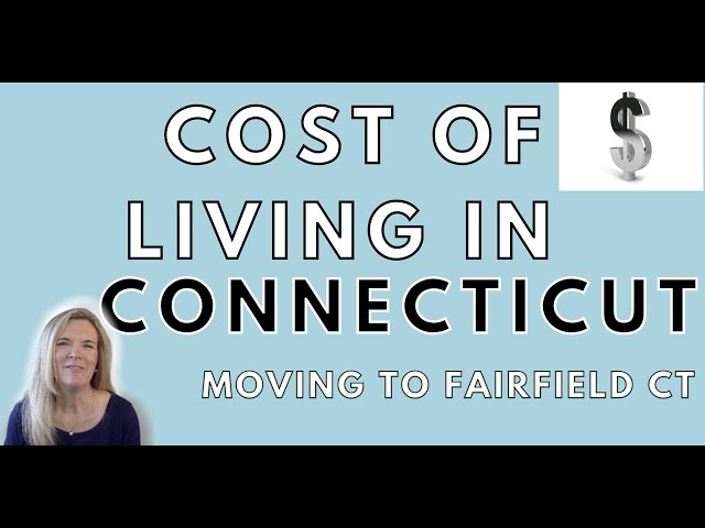 The Cost of Living in Connecticut | Moving to Fairfield