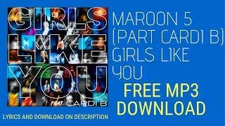 Maroon 5 Girls Like You ft Cardi B MP3 Free Download