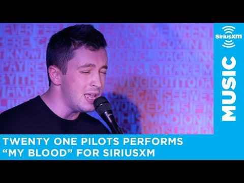 twenty one pilots - My Blood (SiriusXM Session)
