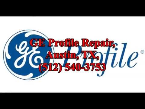 GE Profile Repair, Austin, TX, (512) 540-3753
