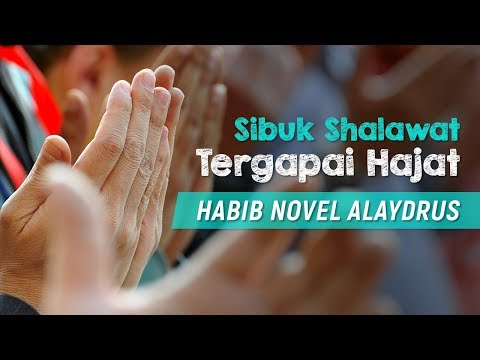 Sibuk Shalawat Sibuk Sholawat Hajat Tercapai Habib Novel Alaydrus