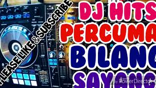 DJ HITS Percuma Bilang Sayang Kalau Akhirnya Sakit Hati