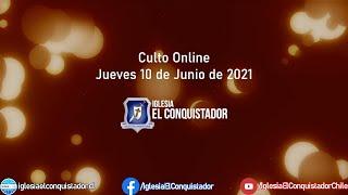 Culto online - Jueves 10 de Junio de 2021
