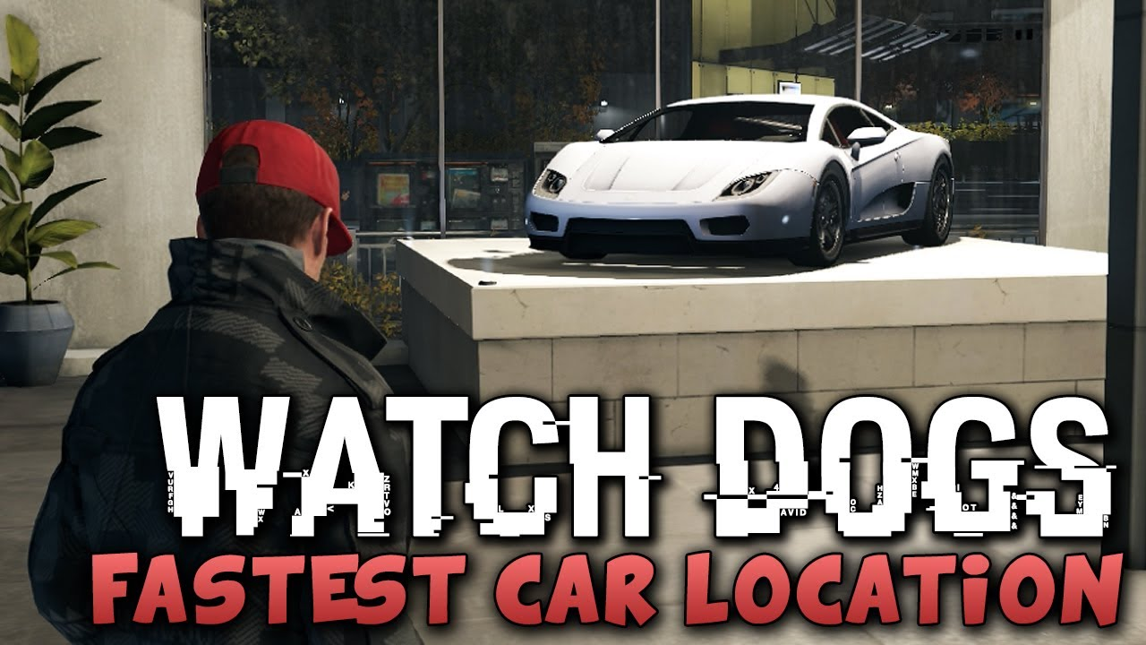 Watch Dogs - FASTEST CAR LOCATION ! (Watch_Dogs Cars) - PS4/XBOX/PC