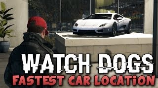Watch Dogs - FASTEST CAR LOCATION ! (Watch_Dogs Cars) - PS4/XBOX/PC !