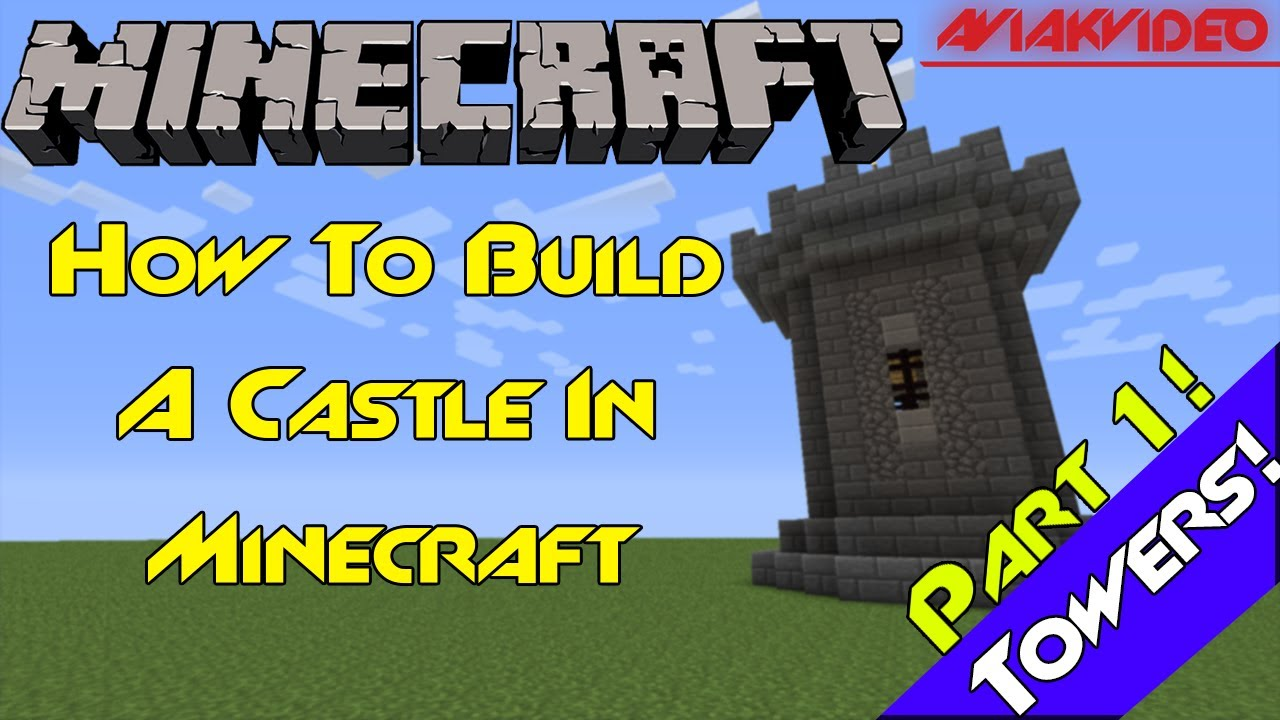 How To Build A Castle In Minecraft-part 1 Towers