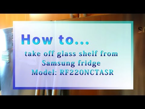 How to remove glass shelf from the Samsung French Doors Fridge (Model: RF220 NCTASR)