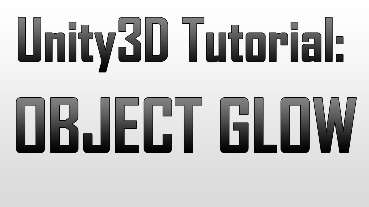[Unity3D] Adding an object glow in Unity3D