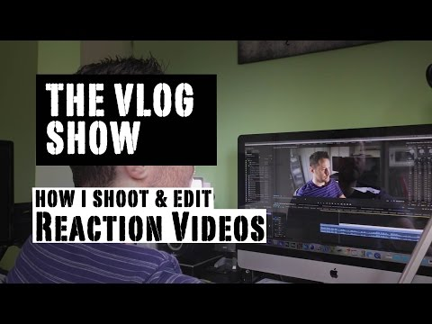 Vlog Show - How I Shoot Reaction Videos