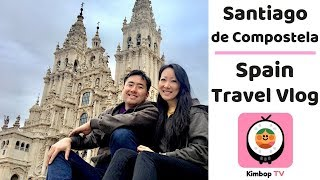 Santiago de Compostela with Kimbop TV