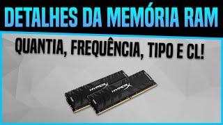 Como saber quanto você tem de Memória RAM, Tipo e Frequência