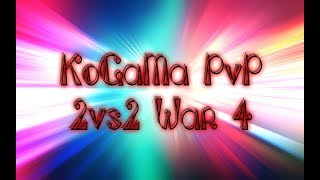 KoGaMa PvP 2vs2 War 4