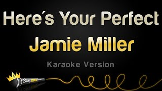 Jamie Miller - Here's Your Perfect (Karaoke Version)