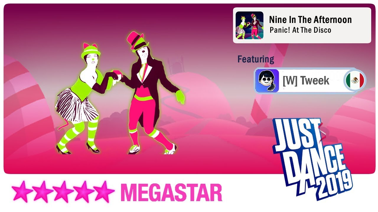 Just Dance 2019 Unlimited - Nine In The Afternoon - Ft  [W]Tweek