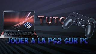 [TUTO] Jouer à la PS2 sur PC via émulateur ! + Manette PS4 !