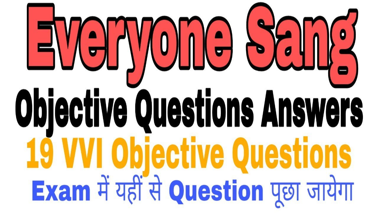 78f5b3cace371 Everyone Sang Objective Questions Answers - YouTube