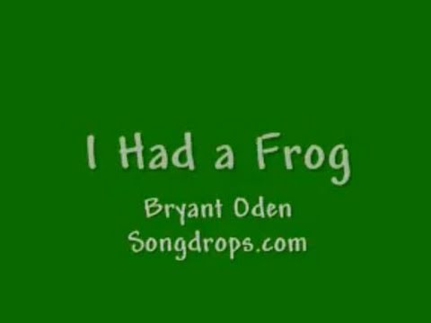 Funny Song: I Had A Frog