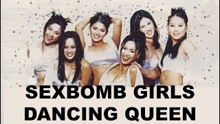 Dancing Queen by: Sexbomb Girls