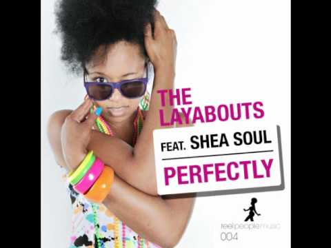 The Layabouts feat Shea Soul - Perfectly (The Layabouts Vocal Mix)