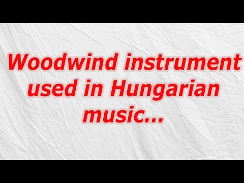 Woodwind instrument used in Hungarian music (CodyCross Crossword Answer)