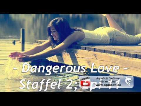 - Dangerous Love