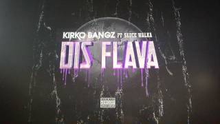 Kirko Bangz - Dis Flava (Audio) ft. Sauce Walka