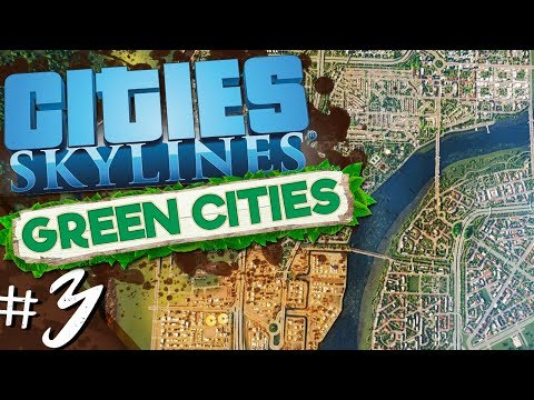 Cities: Skylines - Green Cities #3 - Policies, Power, Prototypes