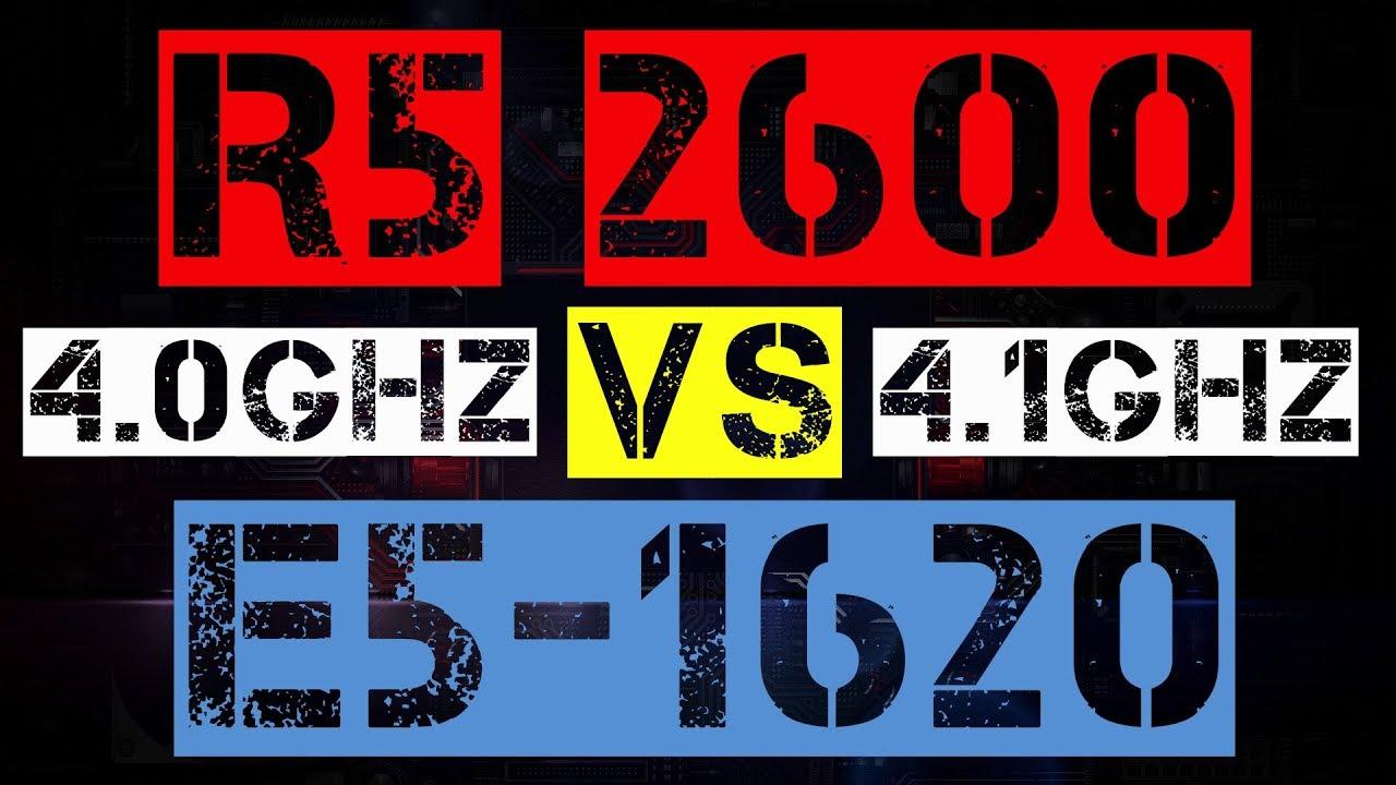 RYZEN 5 2600 VS XEON E5-1620