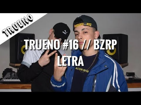 TRUENO #16 // BZRP | LETRA from YouTube · Duration:  2 minutes 37 seconds