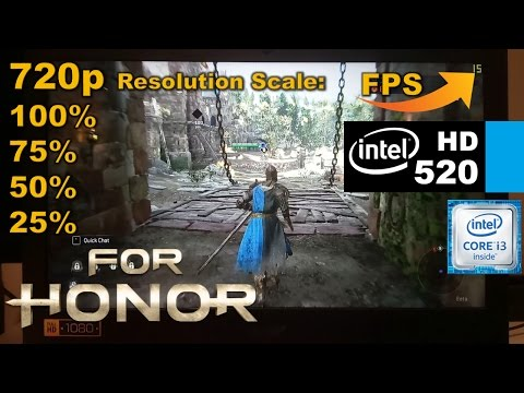 Intel HD 520 | For Honor [i3 6100U] 720p 100%, 75%, 50%, 25% Resolution Scale / LOW Settings