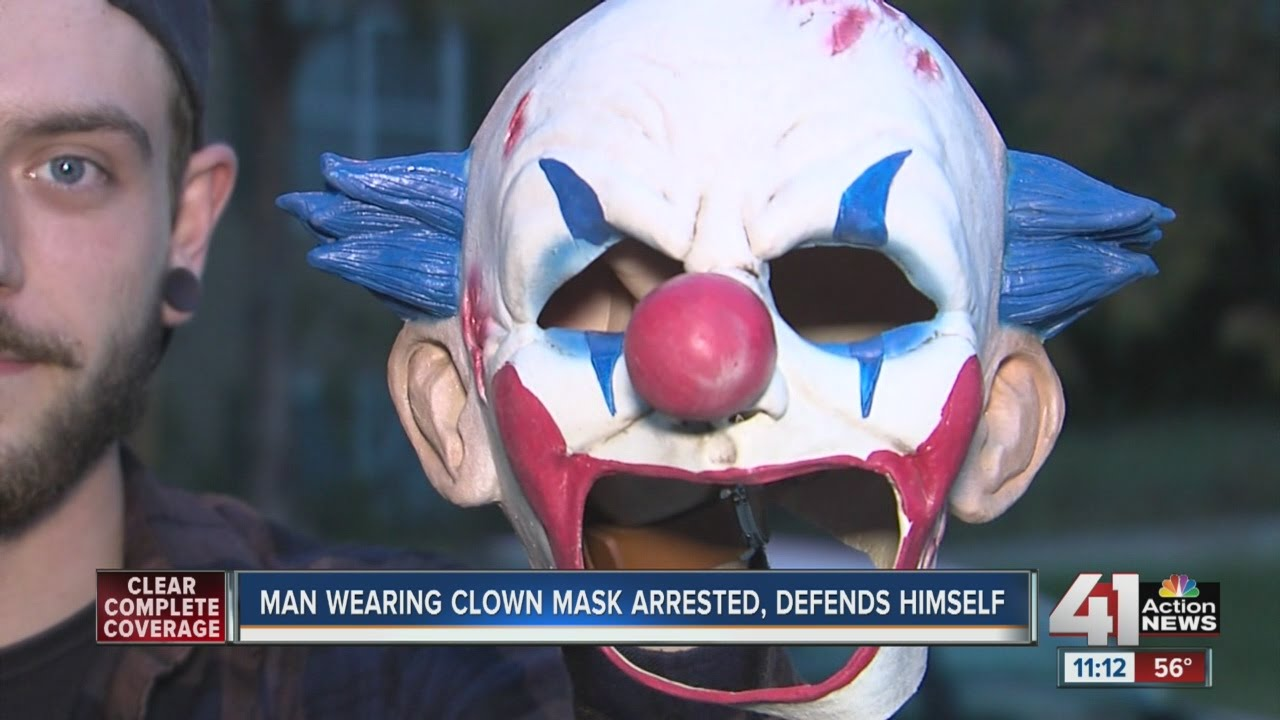 Man arrested after wearing clown mask explains his side of story