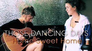 THOSE DANCING DAYS  - Home Sweet Home (Sounds of Stockholm documentary)