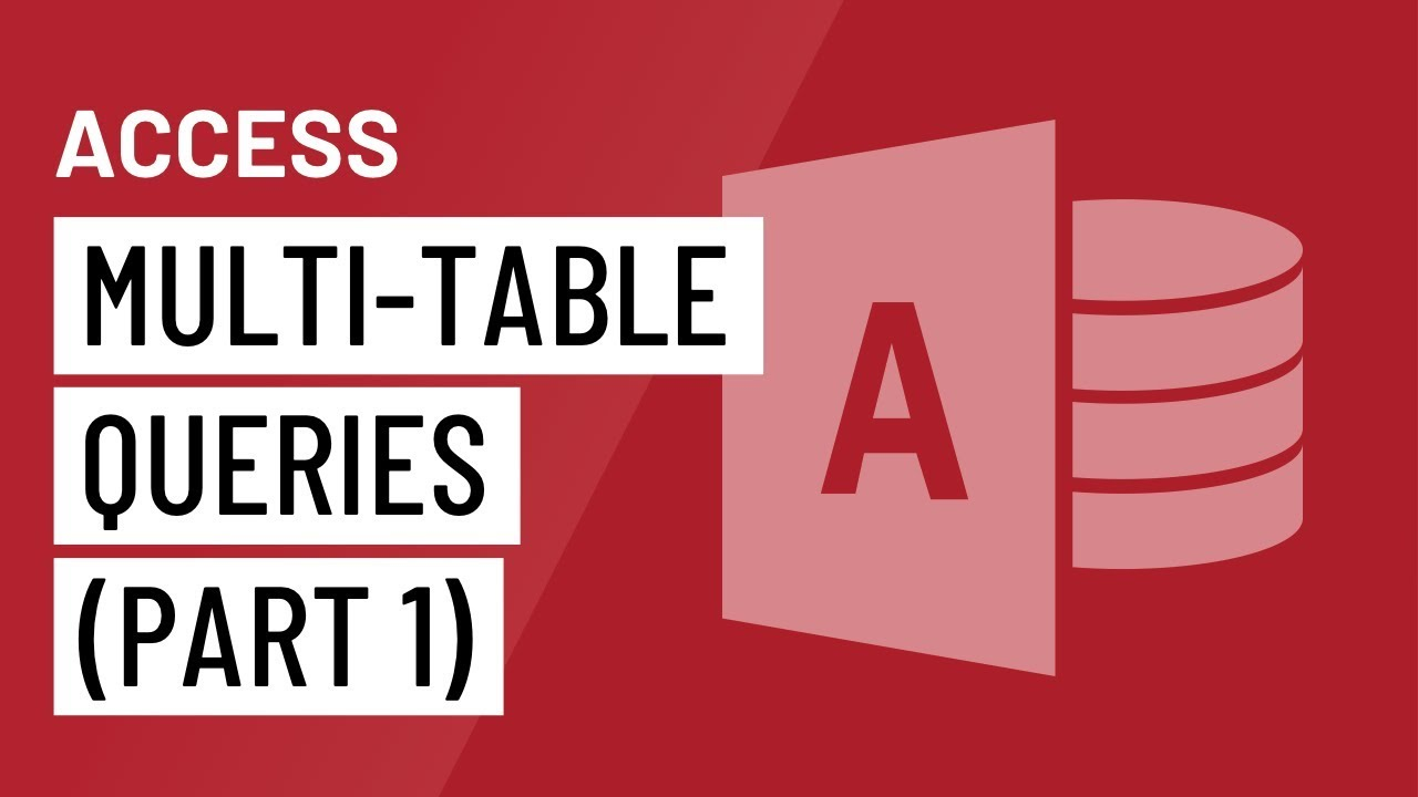 Access: Multi-table Queries (Part 1)