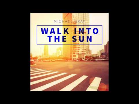 Michael Gray  - Walk Into The Sun (Full Intention Remix)