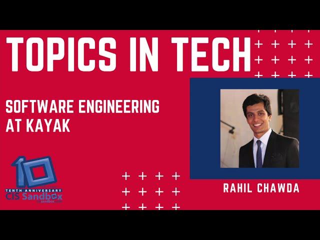 Rahil Chawda (Kayak) - Topics in Tech