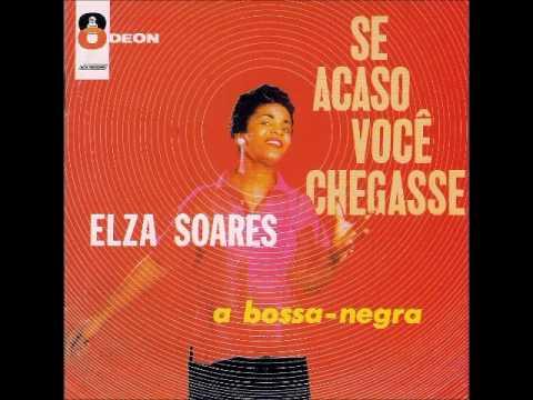 Elza Soares - 1960 - Se Acaso Você Chegasse (Full Album)