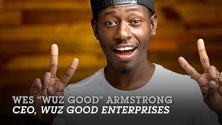 "Wes ""Wuz Good"" Armstrong (CEO & Social Media Influencer, Wuz Good Enterprises) – Create Your Job"