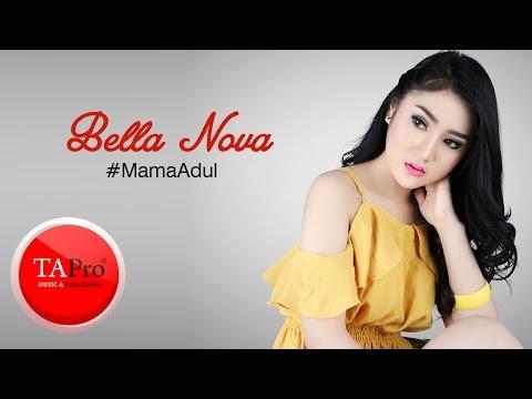 Bella Nova - Mama Adul (Mantan Maafkan Aku Yang Dulu)